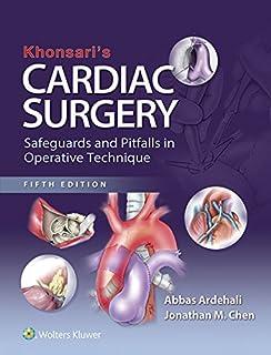 Khonsari`s Cardiac Surgery: Safeguards and Pitfalls in Operative Technique