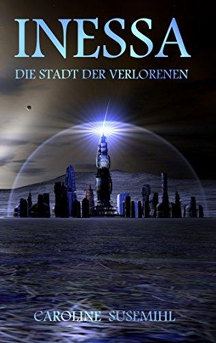 Inessa: Die Stadt der Verlorenen (German Edition)