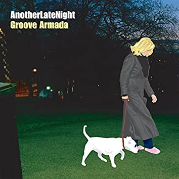 Late Night Tales: Another Late Night - Groove Armada (Remastered)