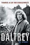 Daltrey, R: Roger Daltrey: Thanks a lot Mr Kibblewhite, The