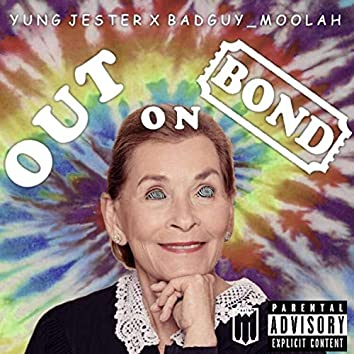 Out on Bond (feat. BadGuy Moolah)