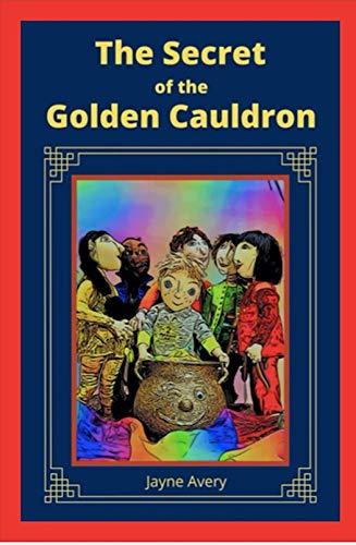 The Secret of the Golden Cauldron (English Edition)