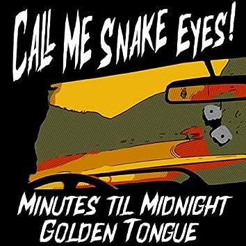 Call Me Snake Eyes