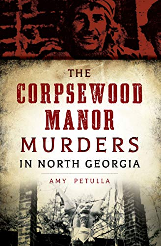 The Corpsewood Manor Murders in North Georgia