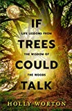 If Trees Could Talk: Life Lessons from the Wisdom of the Woods (Secrets of Tree Communication)