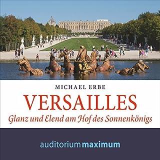 Versailles: Glanz und Elend am Hof des Sonnenkönigs Titelbild