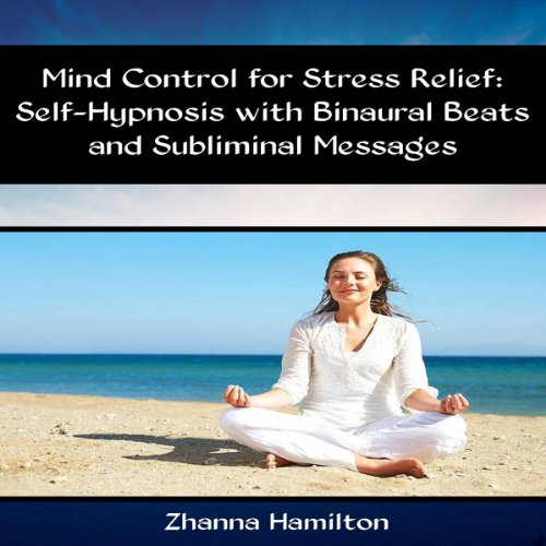 Mind Control for Stress Relief Audiobook By Zhanna Hamilton cover art