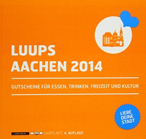LUUPS - AACHEN 2014: Gutscheine für Essen, Trinken, Freizeit und Kultur