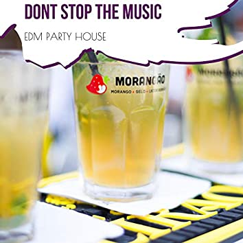 Dont Stop The Music - EDM Party House