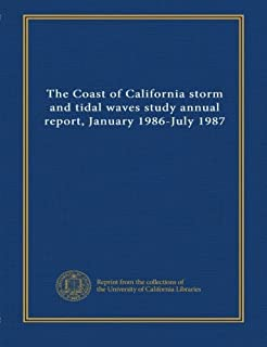 The Coast of California storm and tidal waves study annual report, January 1986-July 1987