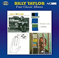 Four Classic Albums (Cross Section / The Billy Taylor Trio With Candido / The Billy Taylor Touch / With Four Flutes) by Billy Taylor