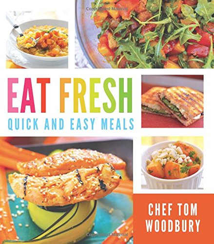 Eat Fresh: Quick and Easy Meals