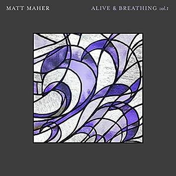 Alive & Breathing Vol. I