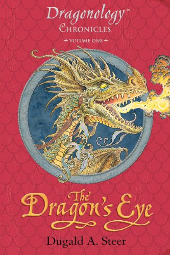 The Dragon's Eye: The Dragonology Chronicles, Volume One (Ologies Book 1)