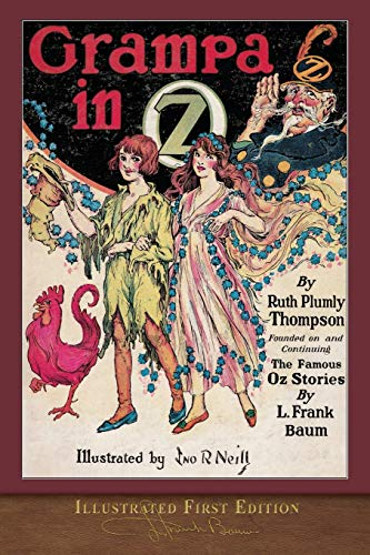 Grampa in Oz (Illustrated First Edition): 100th Anniversary OZ Coll