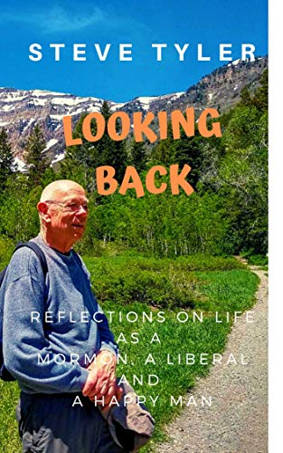 Looking Back: Life Reflection on Being a Mormon, a Liberal, and a Happy Old Man (English Edition)