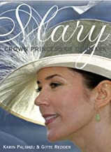 Mary, Crown Princess of Denmark by Karin Palsh??j (2006-04-30)