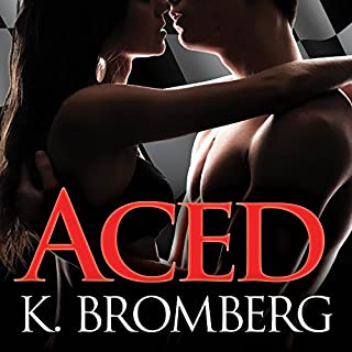 Aced     Driven Series, Book 4              By:                                                                                                                                 K. Bromberg                               Narrated by:                                                                                                                                 Sean Crisden,                                                                                        Tatiana Sokolov                      Length: 11 hrs and 41 mins     771 ratings     Overall 4.6