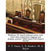 Mudscan: PC Based Sidescan Sonar Real-Time Data Acquisition Logging and Display System: Usgs Open-File Report 93-242