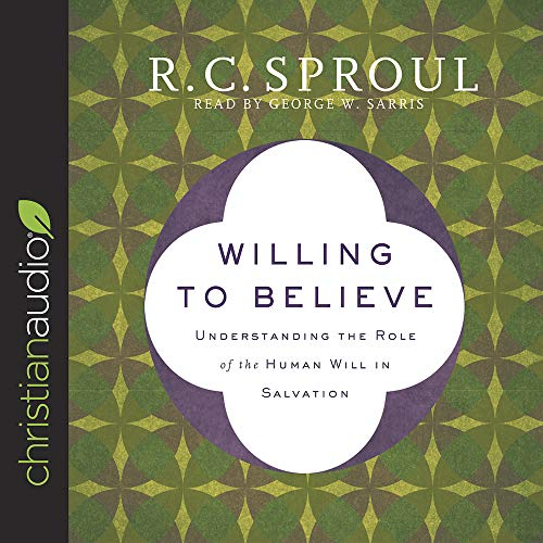 Willing to Believe Audiobook By R. C. Sproul cover art
