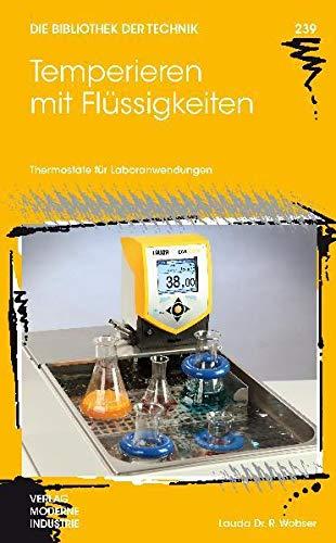 Temperieren mit Flüssigkeiten: Thermostate für Laboranwendungen (Die Bibliothek der Technik (BT))