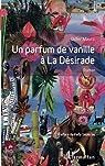 Un parfum de vanille à La Désirade par Mauro