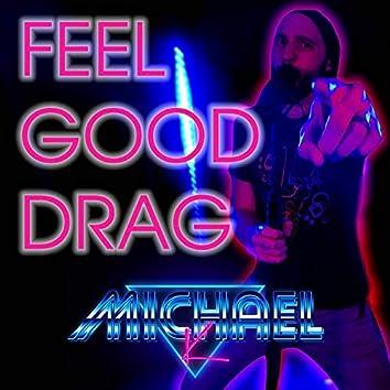 Feel Good Drag