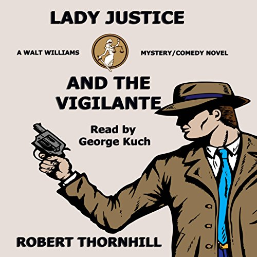 Lady Justice and the Vigilante audiobook cover art