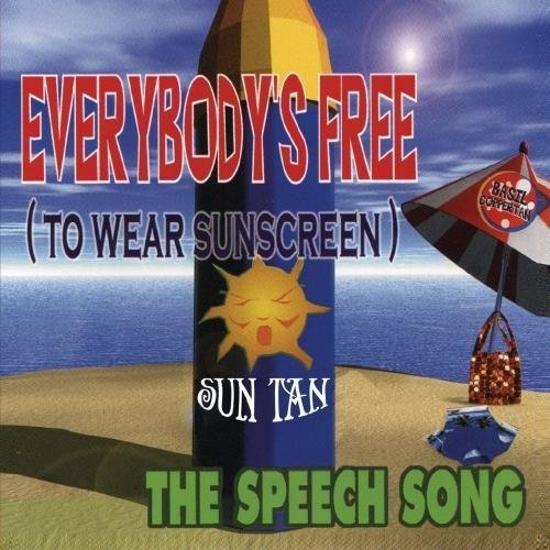 Everybody's Free (To Wear Sunscreen)