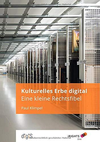 Kulturelles Erbe digital - Eine kleine Rechtsfibel