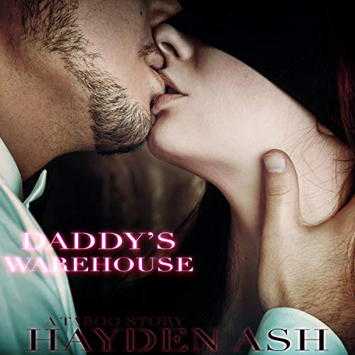 Daddy's Warehouse Audiobook By Hayden Ash cover art