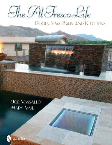 Vassallo, J: Al Fresco Life: Pools, Spas, Bars, and Kitchens