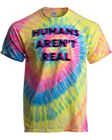 Humans aren't Real | Funny Festival Hippy Rave Drug Tie Dye for Men or Women T-Shirt-(T-Shirt,M)