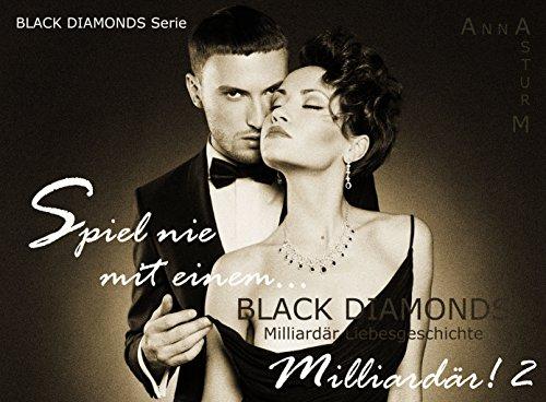 BLACK DIAMONDS: Spiel nie mit einem Milliardär! 2 (Dominanz & Unterwerfung!)