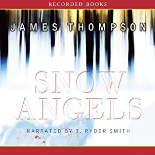 Snow Angels                   By:                                                                                                                                 James Thompson                               Narrated by:                                                                                                                                 T. Ryder Smith                      Length: 8 hrs and 26 mins     108 ratings     Overall 3.8