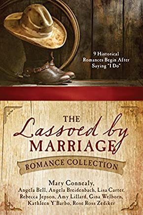 The Lassoed by Marriage Romance Collection: 9 Historical Romances Begin After Saying I Do by Angela Bell (2016-01-01)