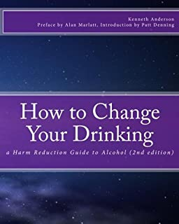 How to Change Your Drinking: a Harm Reduction Guide to Alcohol (2nd edition)