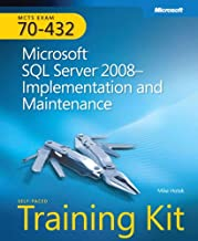 MCTS Self-Paced Training Kit (Exam 70-432): Microsoft® SQL Server® 2008 Implementation and Maintenance: Microsoft SQL Server 2008--Implementation and Maintenance : Training Kit