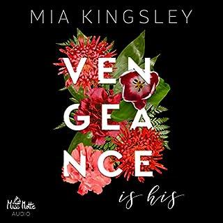 Vengeance is His                   Autor:                                                                                                                                 Mia Kingsley                               Sprecher:                                                                                                                                 Laura Sophie Helbig,                                                                                        Leon Stiehl                      Spieldauer: 7 Std. und 51 Min.     219 Bewertungen     Gesamt 4,2