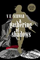 A Gathering of Shadows: Collector's Edition (Darker Shade of Magic 2)