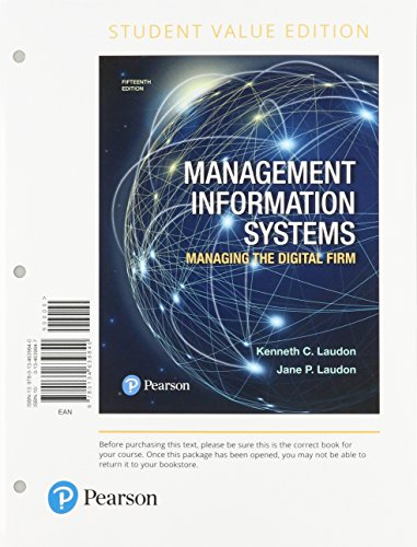 Compare Textbook Prices for Management Information Systems: Managing the Digital Firm, Student Value Edition Plus MyLab MIS - Access Card Package 15 Edition ISBN 9780134684857 by Laudon, Kenneth C.,Laudon, Jane P.