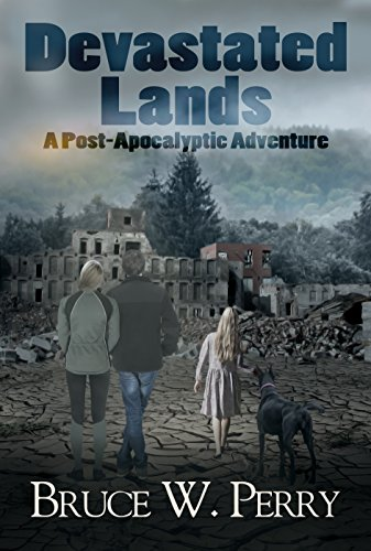 Devastated Lands: A Post-Apocalyptic Adventure by [Bruce W. Perry, Laura LaRoche]