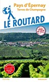 Guide du Routard Pays d'Epernay: Terres de Champagne