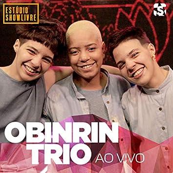 Obinrin Trio no Estúdio Showlivre (Ao Vivo)