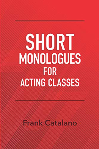 SHORT MONOLOGUES FOR ACTING CLASSES
