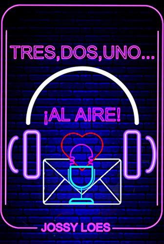 Tres, dos, uno… ¡Al aire! de Jossy Loes