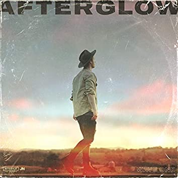 Afterglow - (Wave One)