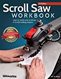 Scroll Saw Workbook, 3rd Edition: Learn to Master Your Scroll Saw in 25 Skill-Building Chapters (Fox Chapel...