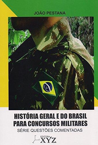 História Geral e do Brasil Para Concursos Militares - Série Questões Comentadas