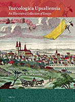 Turcologica Upsaliensia: An Illustrated Collection of Essays